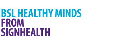 BSL Healthy Minds from SignHealth